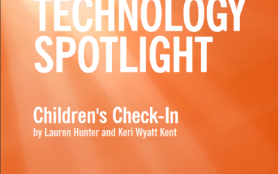 KidCheck Secure Children's Check-In shares an excerpt from Technology Spotlight: Children's Check-In